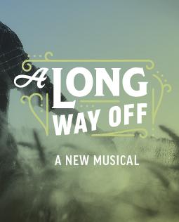 World Premier Musical: A Long Way Off