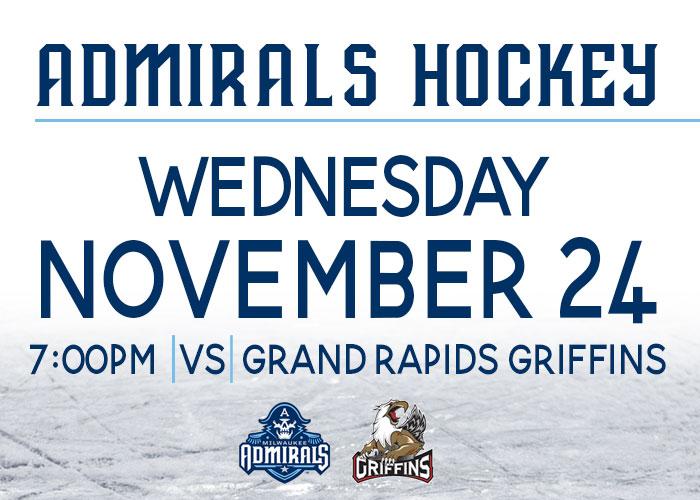 Milwaukee Admirals vs. Grand Rapids Griffins