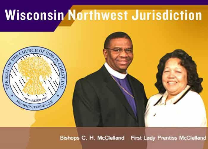 Wisconsin Northwest Jurisdiction/Church of God in Christ  Bishop C.H. McClelland 10th Year Celebration