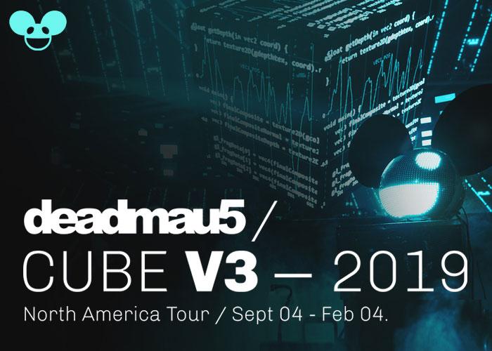 deadmau5 / CUBE V3 - 2019/20 North American Tour
